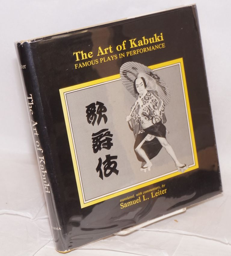 The art of kabuki; famous plays in performance. Samuel L. Leiter,