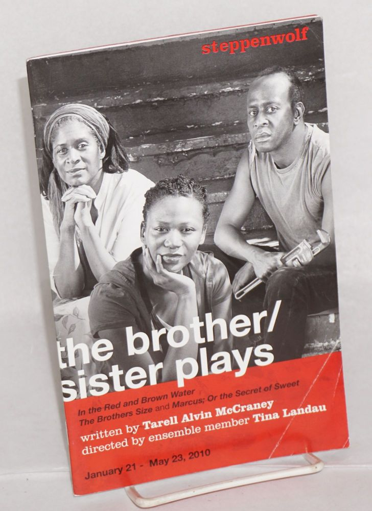 The brother/sister plays; January 21 0 May 23, 201 (playbill). Tarell Alvin McCraney, Steppenwolf Theatre.