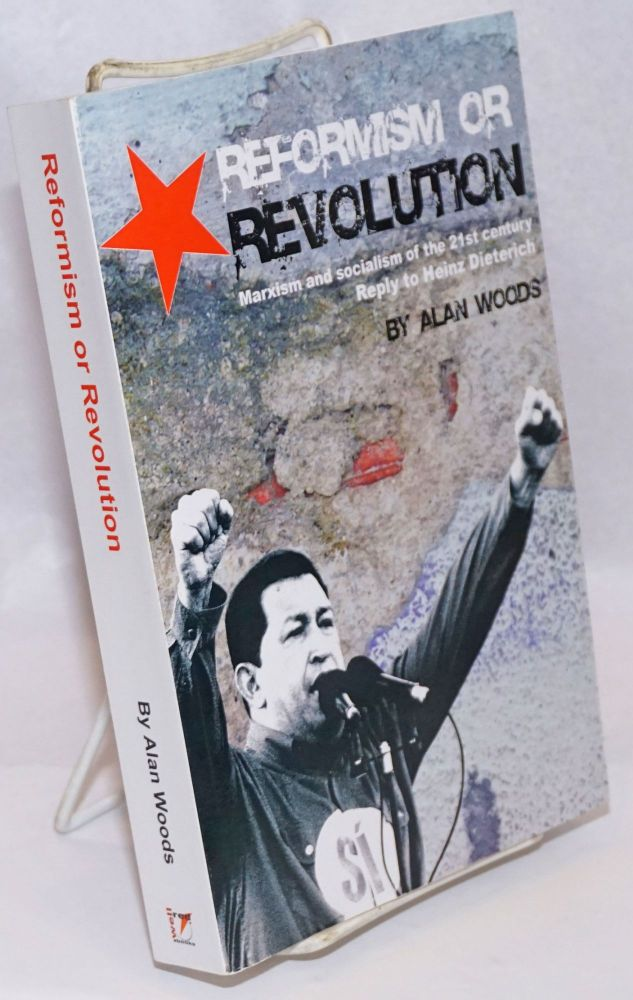 Reformism or revolution. Marxism and socialism of the 21st century. Alan Woods.