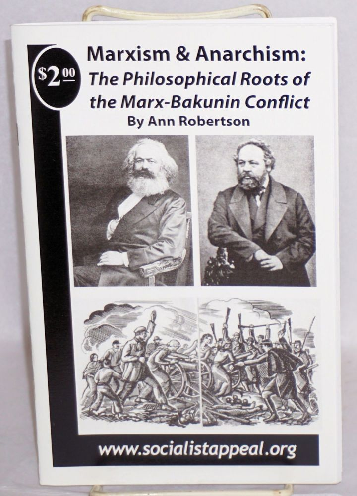 Marxism and Anarchism: The philosophical roots of the Marx-Bakunin conflict. Ann Robertson.