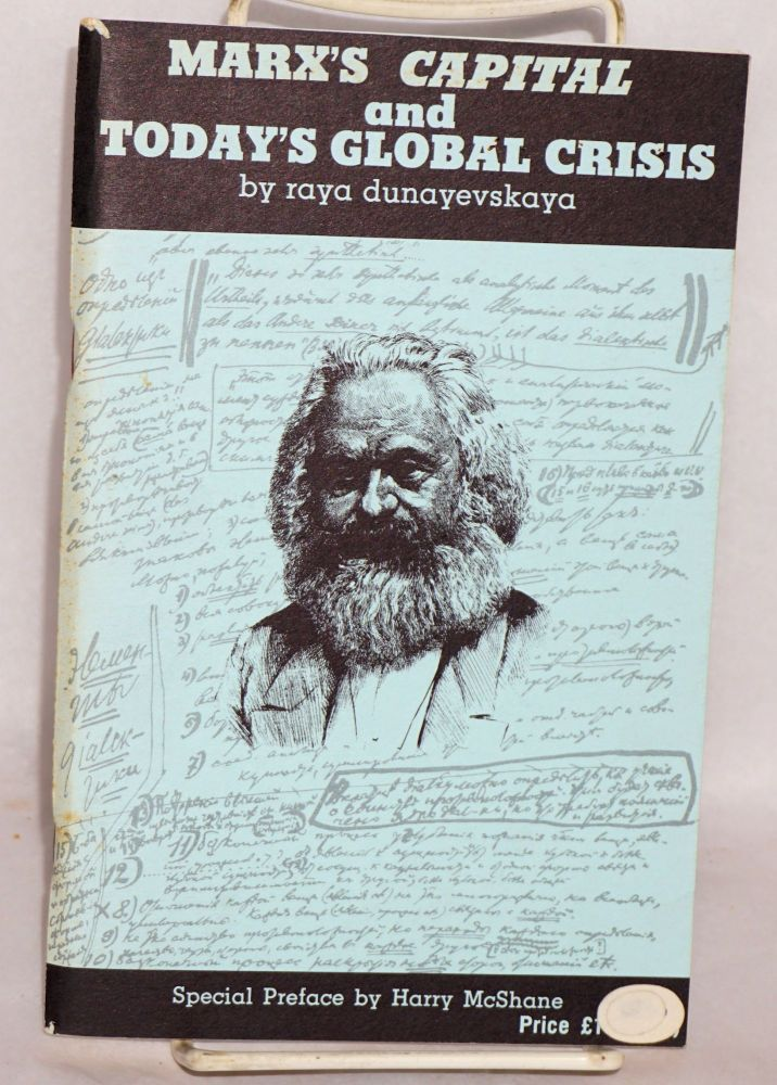 Marx's Capital and today's global crisis. Raya Dunayevskaya.