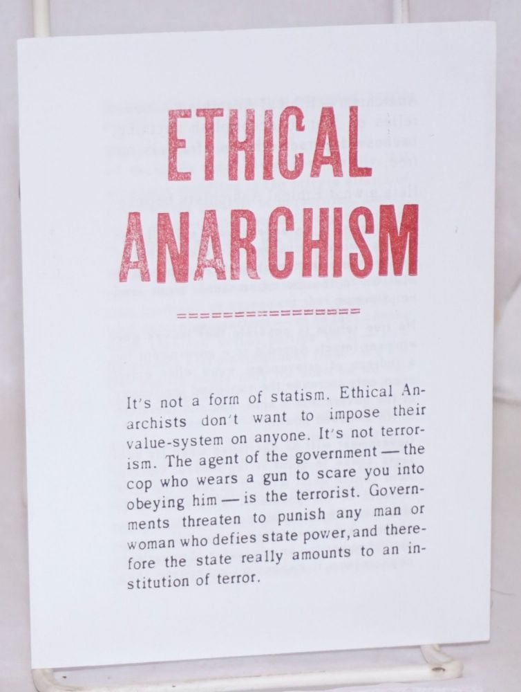 Ethical anarchism. Fred Woodworth.