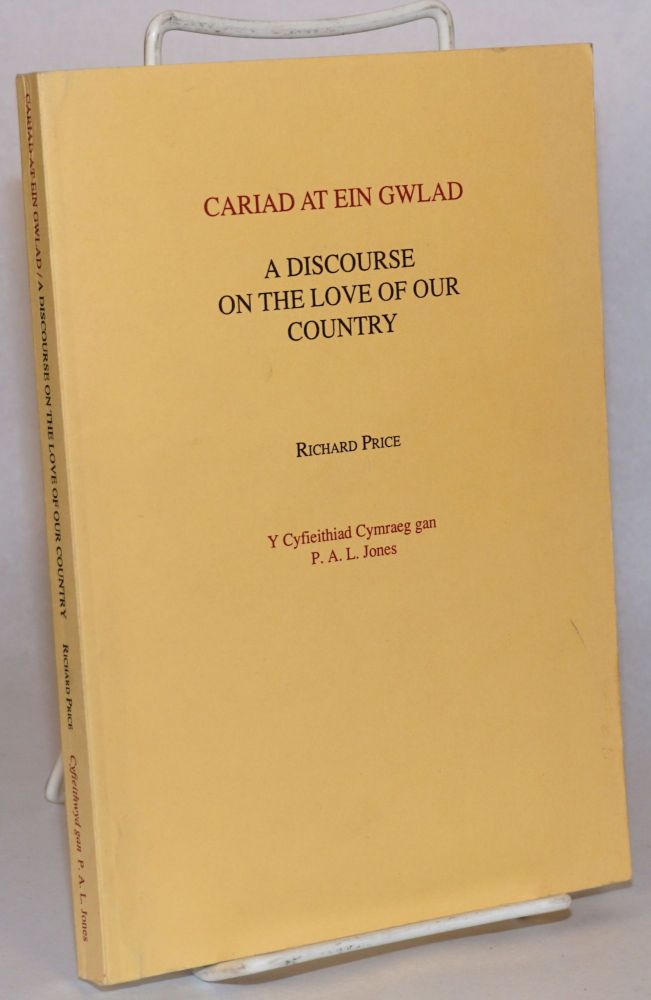 Cariad at ein gwlad,; a discourse on the love of our country; Y cyfieithiad cymraeg gan P. A. L. Jones. Richard Price.