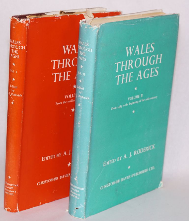 Wales through the ages.; Volume I, from the earliest times to 1485; volume II, from 1485 to the beginning of the 20th century [pair]. A. J. Roderick.