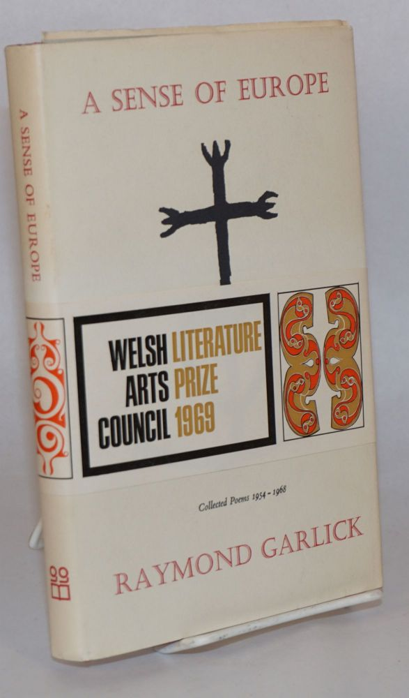 A sense of Europe; collected poems 1954 - 1968. Raymond Garlick.