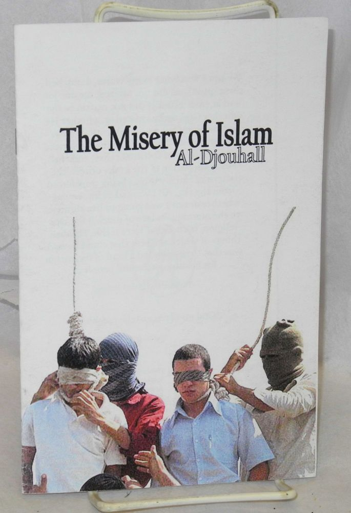 The misery of Islam (corrected edition). Al-Djouhall, pseud.