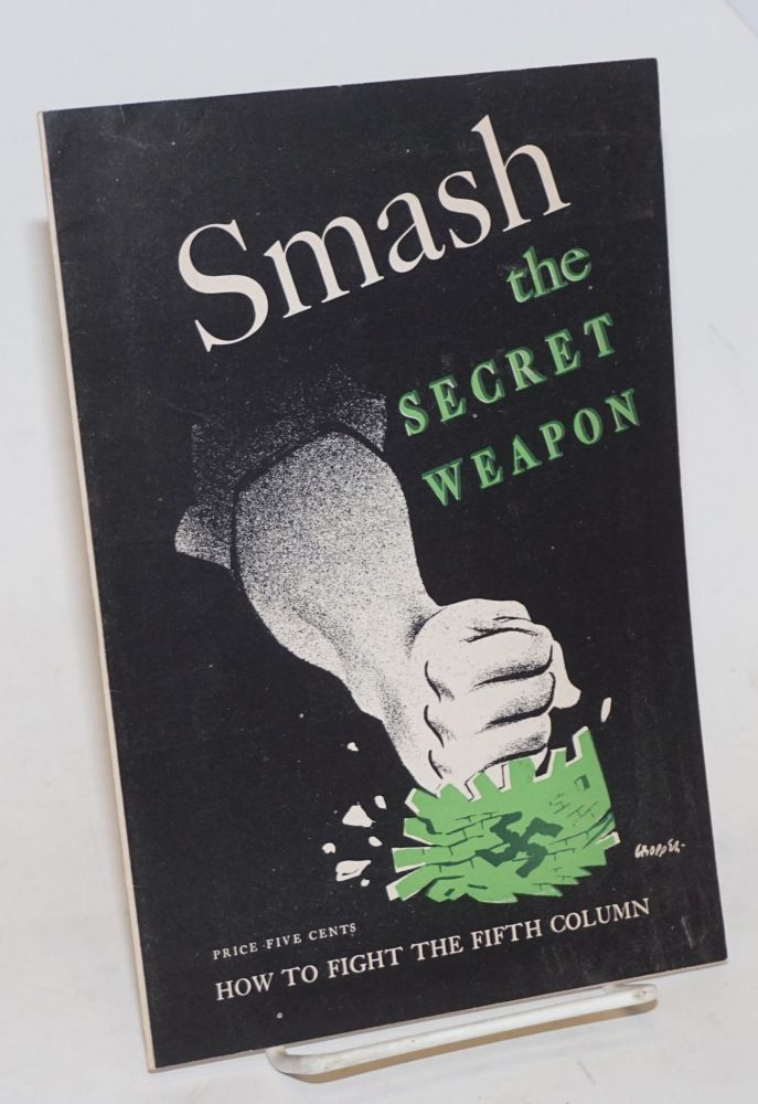 Smash the secret weapon, how to fight the fifth column. Foreword by Max Yergan. Martha Millet.
