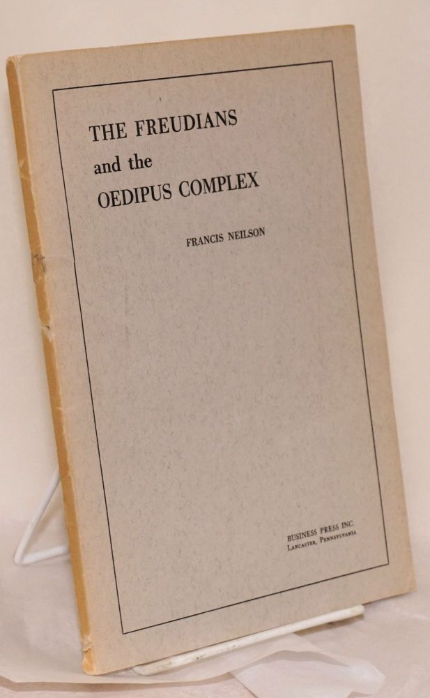 The Freudians and the Oedipus Complex. Francis Neilson.