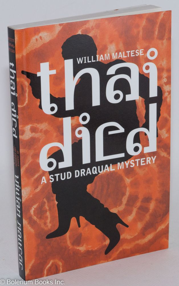 Thai died; a Stud Draqual mystery. William Maltese.