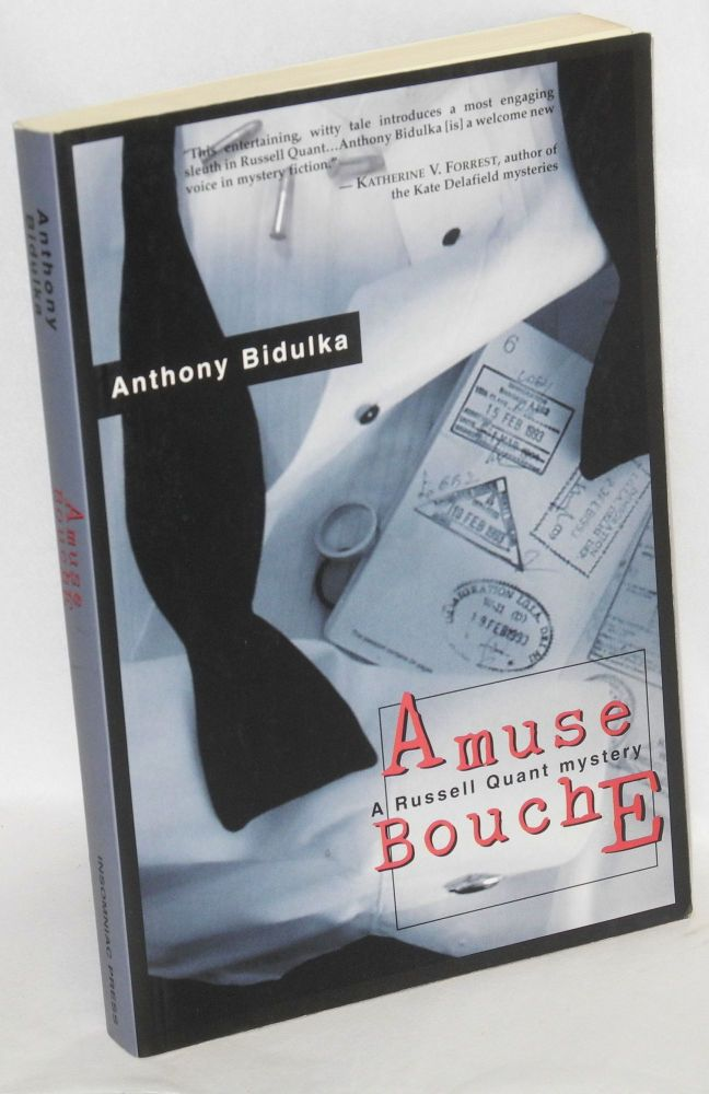 Amuse bouche; a Russell Quant mystery. Anthony Bidulka.