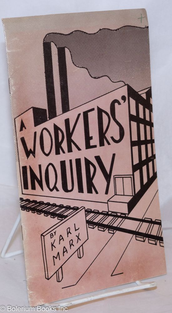 A workers' inquiry. Introduction by Ken Lawrence. Karl Marx.