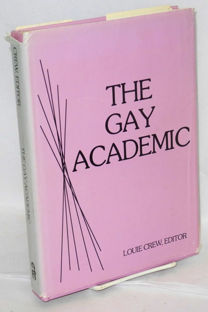 The gay academic. Louie Crew, , Ellen M. Barrett, James E. Brogan.