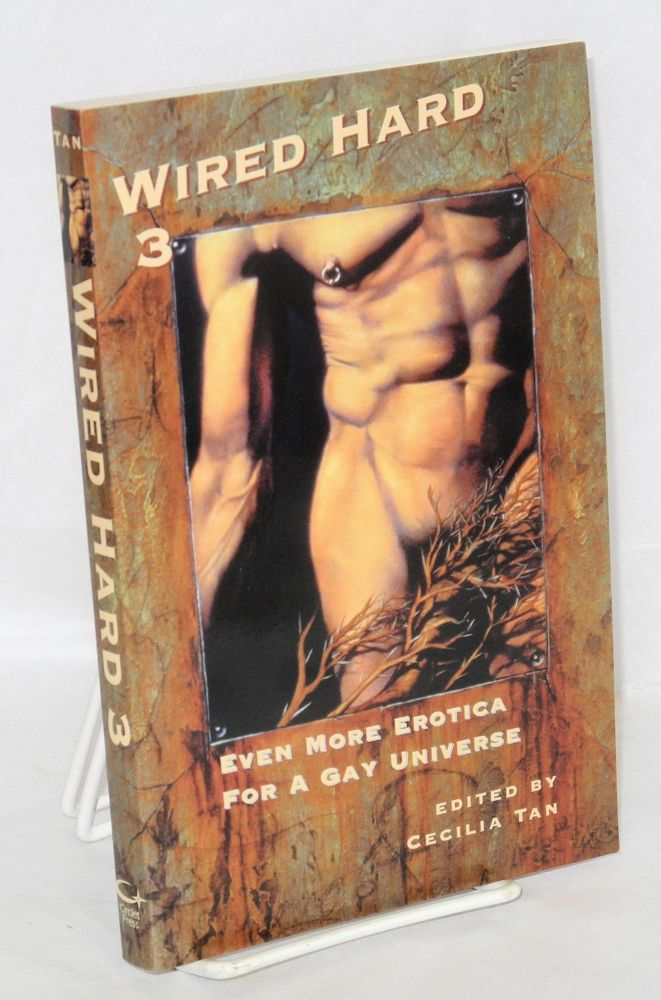 Wired hard 3; even more erotica for a gay universe. Cecilia Tan, , Gary Bowen, Jay Starre.