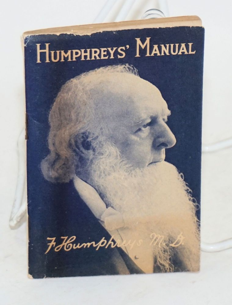 Humphreys' Manual on the care and treatment of all diseases safe to treat at home. M. D. Humphreys, Frederick.