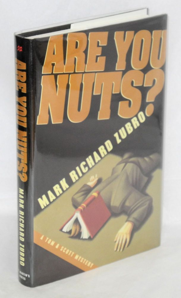 Are you nuts?; a Tom & Scott mystery. Mark Richard Zubro.
