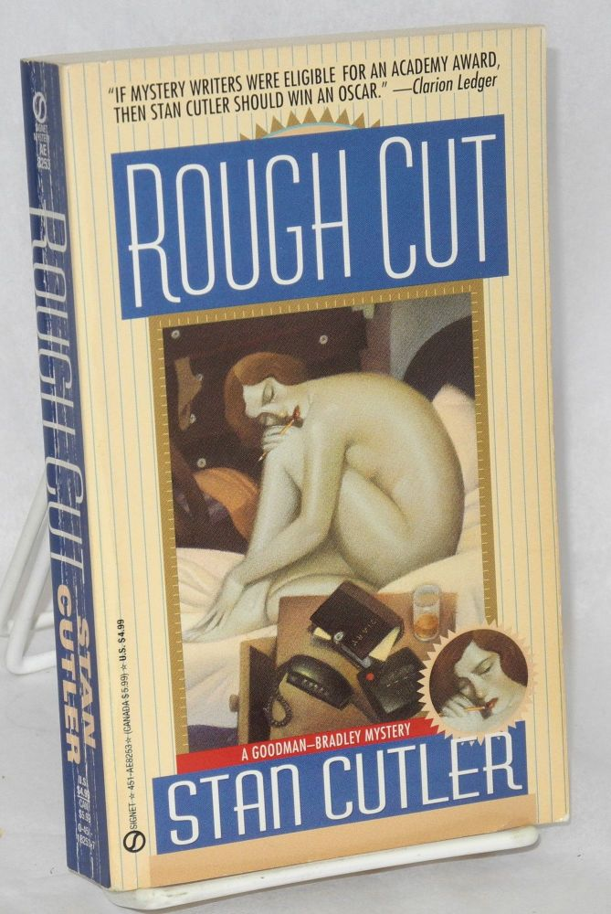 Rough cut: A Goodman-Bradley Mystery. Stan Cutler.