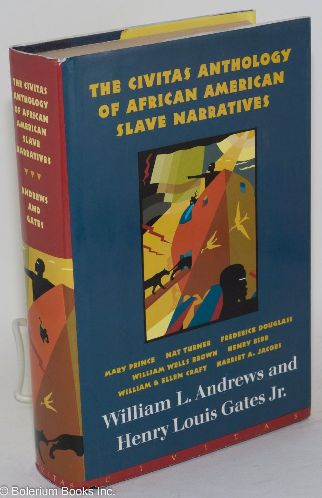 The Civitas anthology of African American Slave Narratives. Nat Turner Contributions feature Mary Prince, Frederick Douglas, William L. Andrews, Henry Louis Gates Jr.