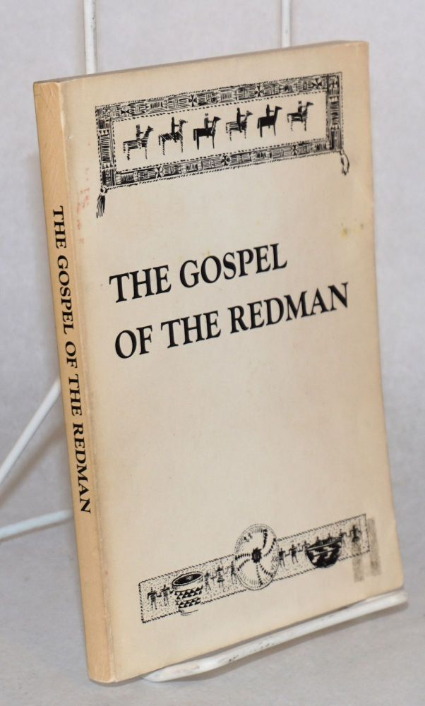 The Gospel of the Redman. A Way of Life. Ernest Thompson Seton, Julia Seton.