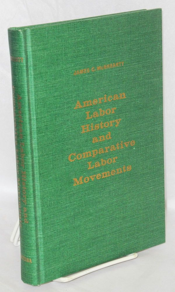 American labor history and comparative labor movements; a selected bibliography. James C. McBrearty.