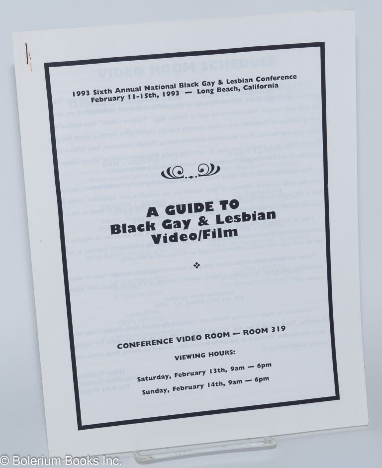 A Guide to Black Gay & Lesbian Video/Film; Sixth Annual National Gay & Lesbian Conference, Feb 11-15th, 1993, Long Beach, California. Lisbet Tellefsen.