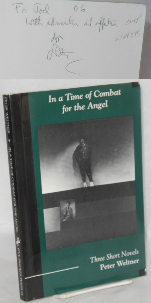 In a time of combat for the angel; three short novels. Peter Weltner.