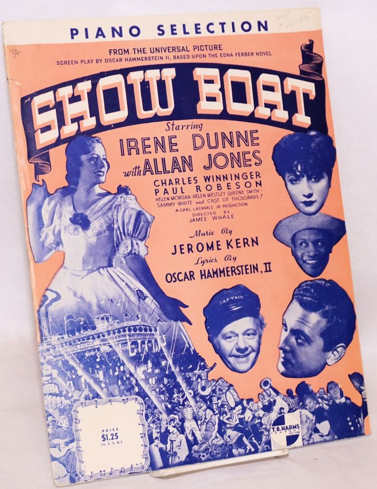 Show boat; piano selection from the Universal picture ... starring Irene Dunne with Allan Jones, Charles Winninger, Paul Robeson ... music by Jerome Kern, Lurics by Oscar Hammerstein, II. Paul Robeson.