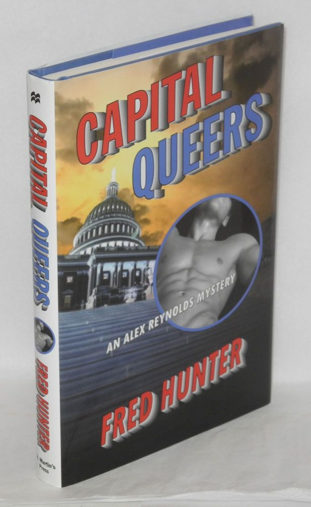 Capital queers; an Alex Reynolds mystery. Fred Hunter.