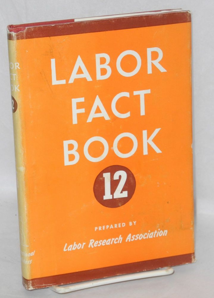 Labor fact book 12. Labor Research Association.