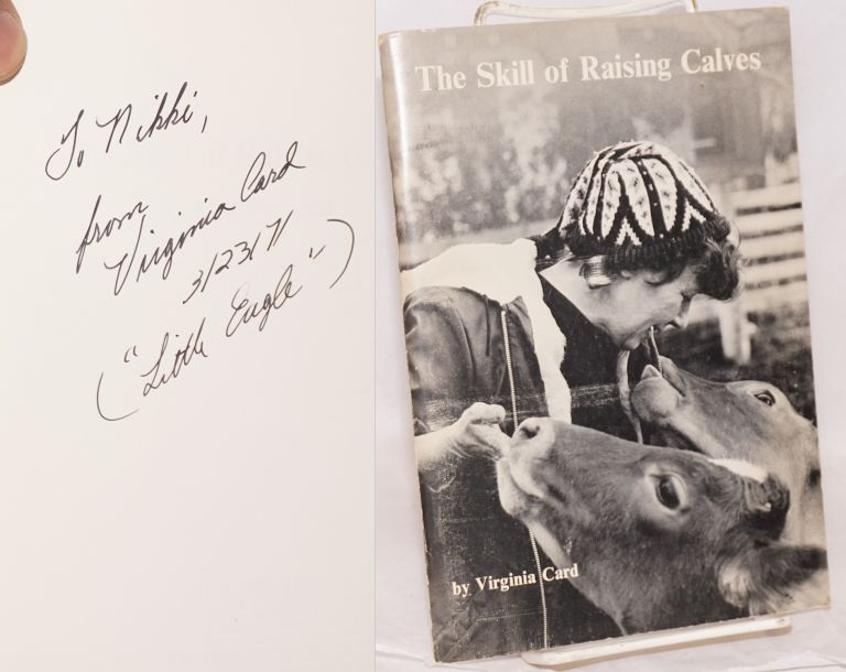 The skill of raising calves. Edited and with an introduction by F. Thomas Huheey. Virginia Card.