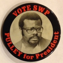 Vote SWP / Pulley for President [pinback button]. Socialist Workers Party.