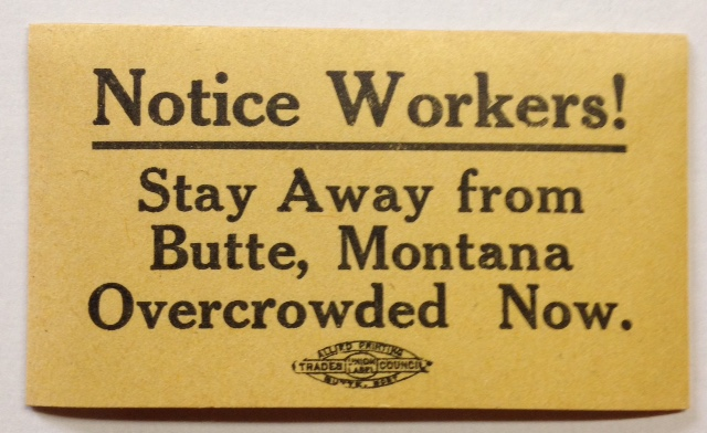 Notice workers! Stay away from Butte, Montana. Overcrowded now [adhesive label]