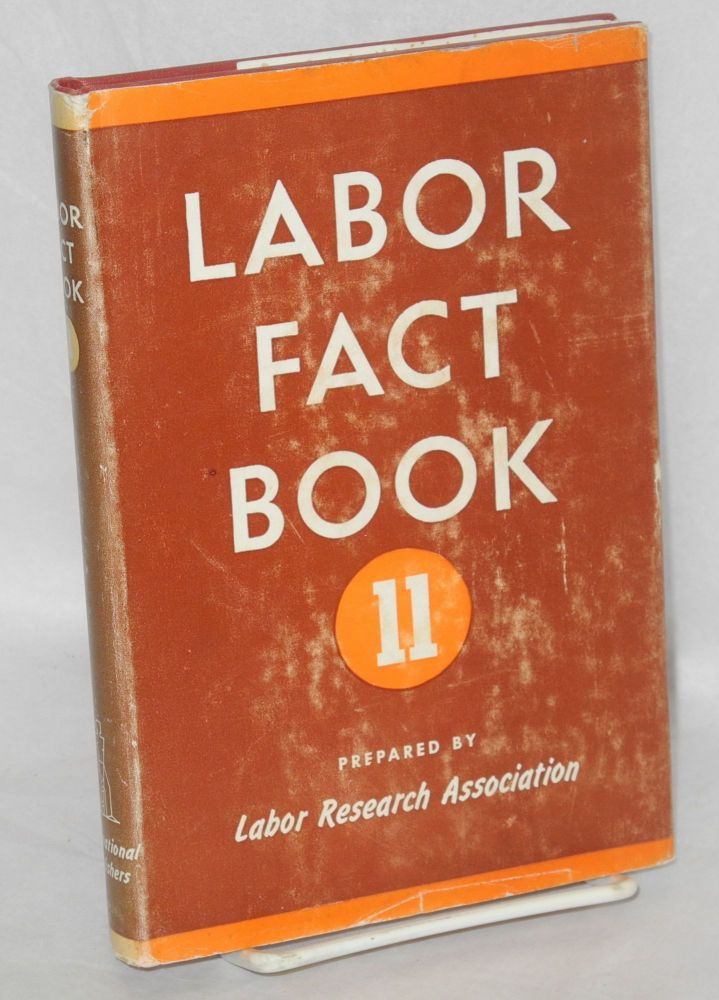 Labor fact book 11. Labor Research Association.