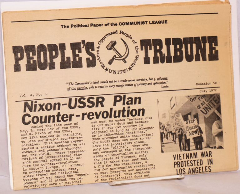 People's tribune. The political paper of the Communist League. Vol. 4, no. 6, July 1972. Communist League.