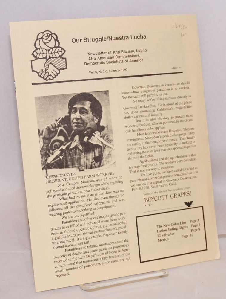 Our struggle / Nuestra lucha. Newsletter of Anti Racism, African American and Latino Commissions, Democratic Socialists of America. Vol. 8, no. 2/3 (Summer 1990). Democratic Socialists of America.