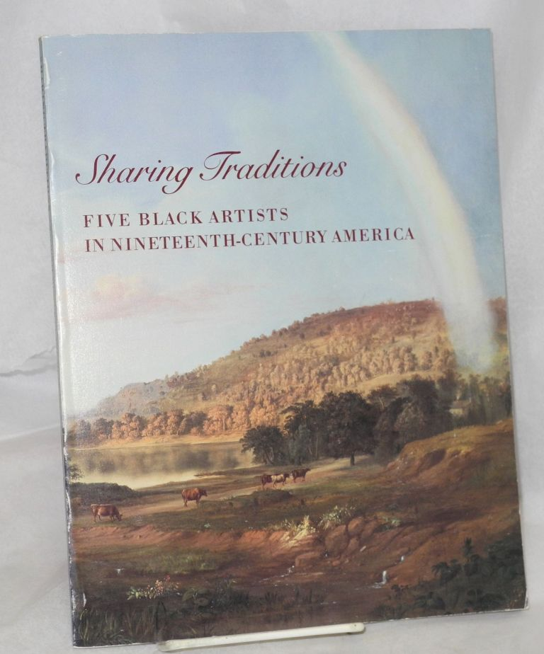 Sharing traditions; five black artists in nineteenth-century America, circulated by the Smithsonian Institution Traveling Exhibition Service (SITES). Linda Roscoe Hartigan.