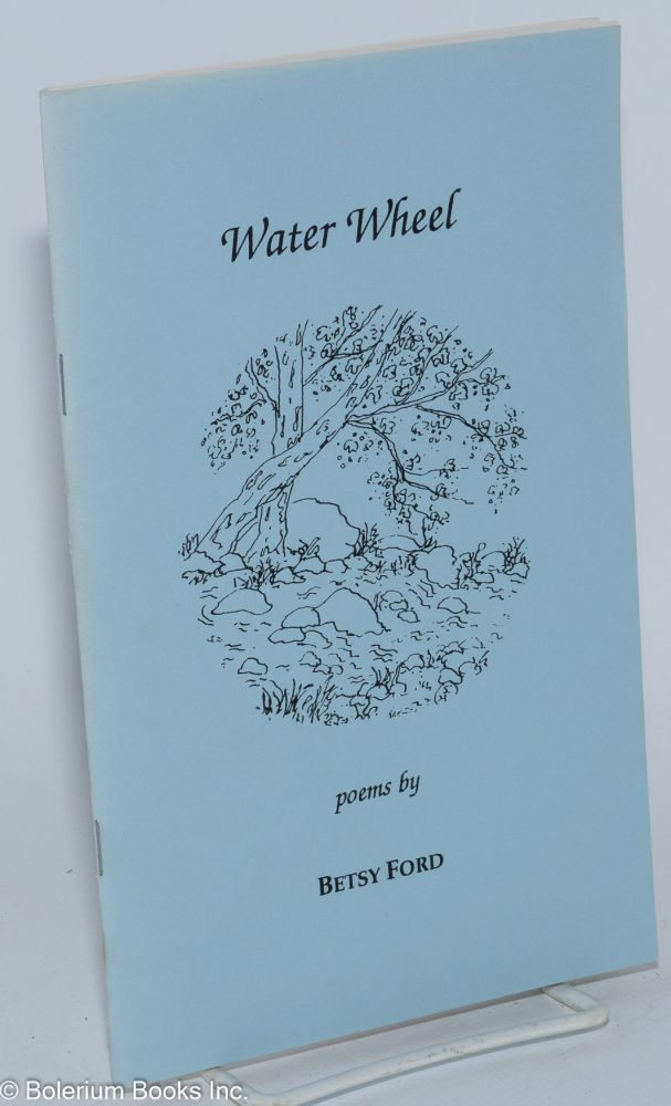 Water wheel, poems. Betsy Ford.