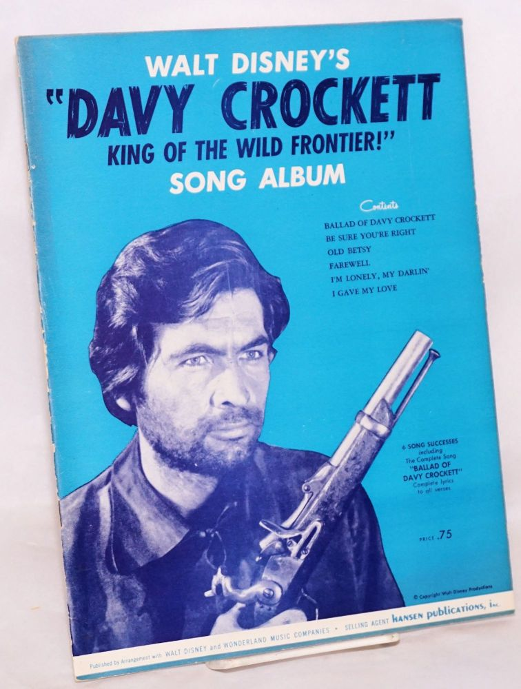 "Walt Disney's ""Davy Crockett king of the wild frontier!"" song album. 6 song successes. Walt Disney and Wonderland Music Companies."