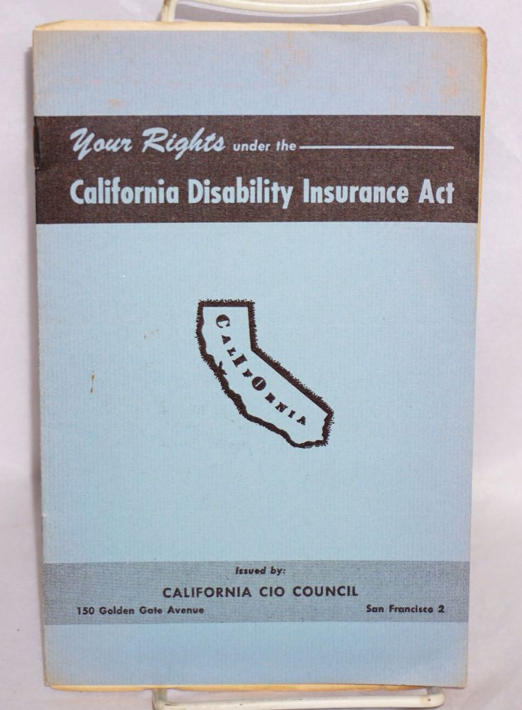 Your rights under the California Disability Insurance Act. California CIO Council.
