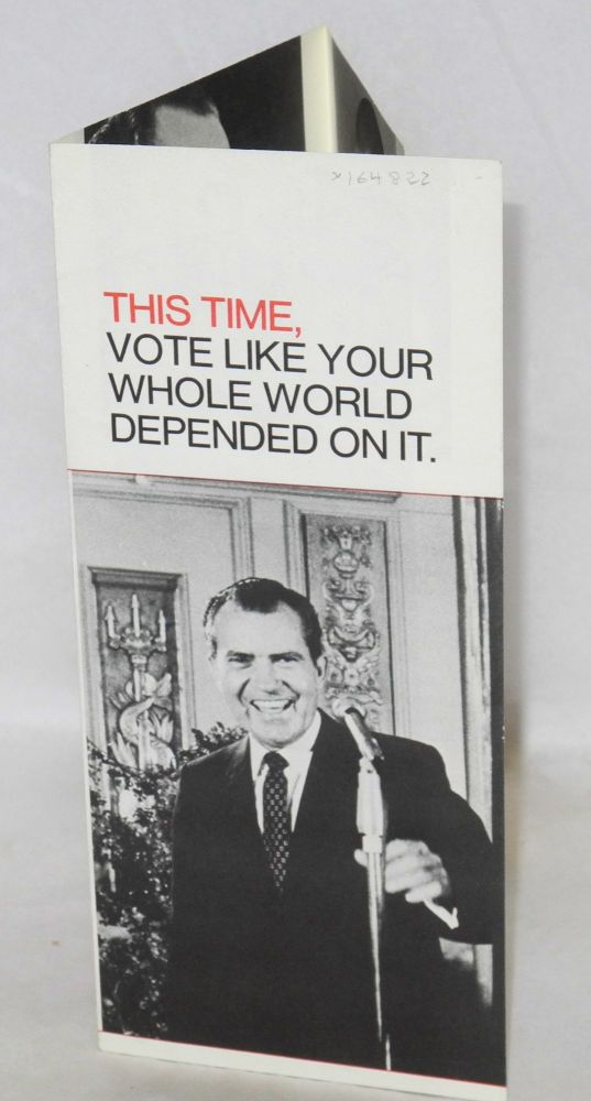 This time, vote like your whole world depended on it. Richard Nixon.