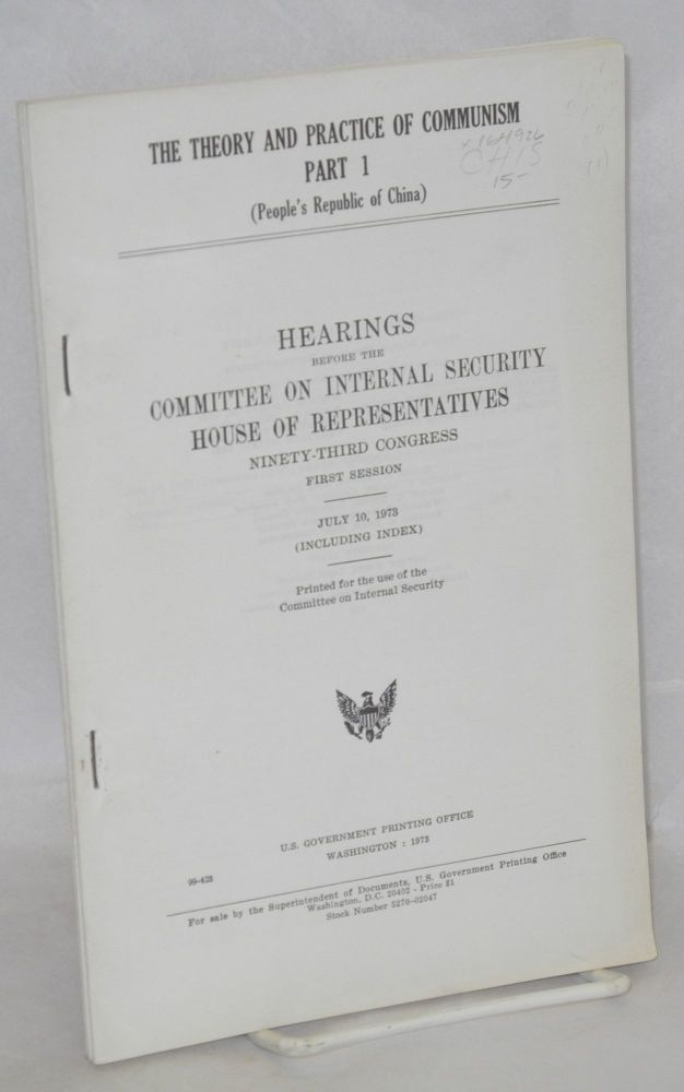 The theory and practice of communism part 1 (People's Republic of China). House Committee on Internal Security United States Congress.