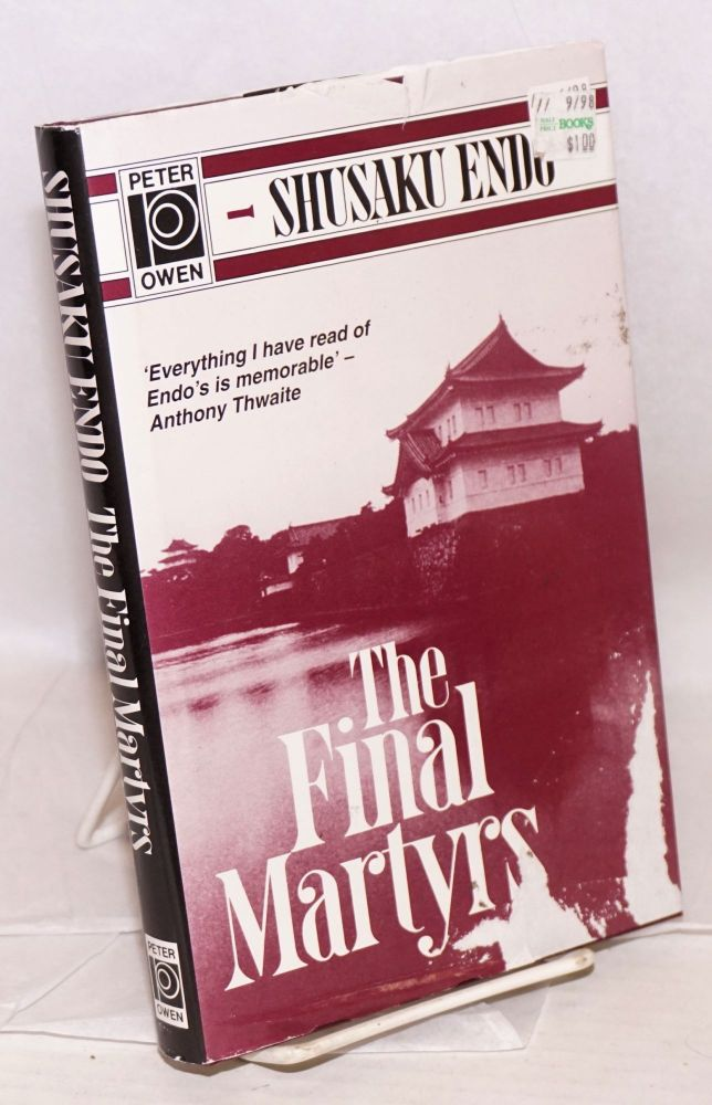 The final martyrs,; stories; translated from the Japanese by Van C. Gessel. Shusaku Endo.