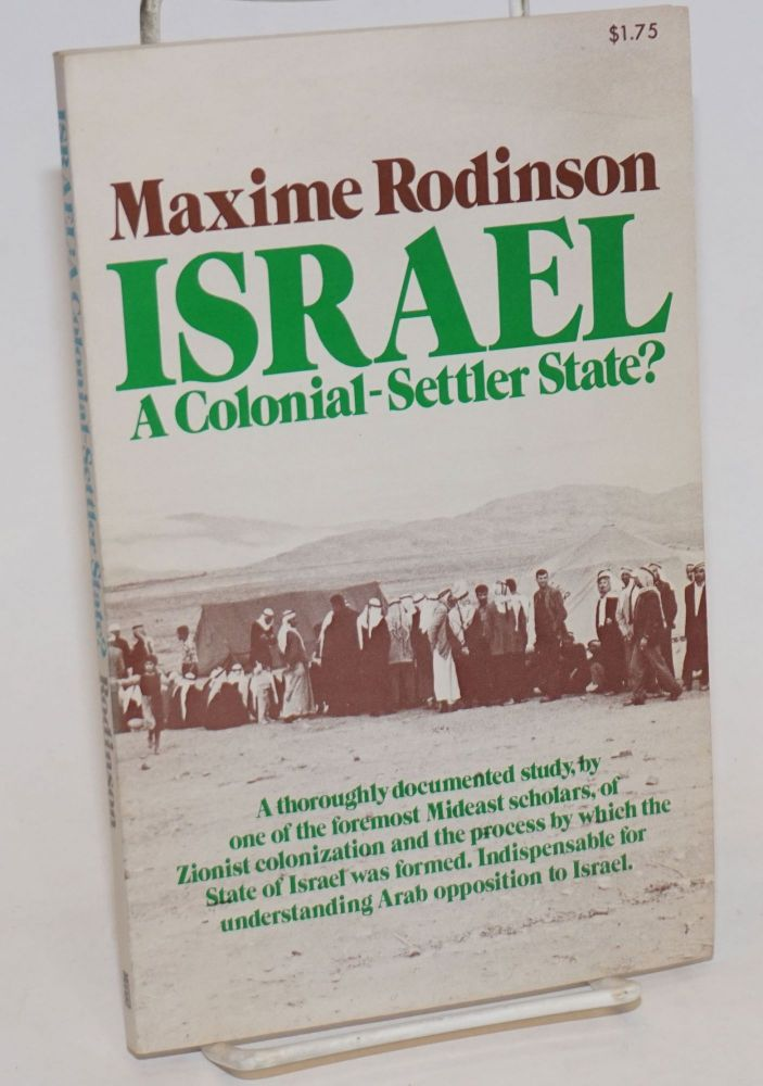 Israel, a colonial-settler state? Maxime Rodinson.