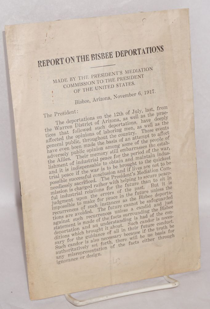 Report on the Bisbee deportations. Made by the President's Mediation Commission to the President of the United States. Felix Frankfurter.