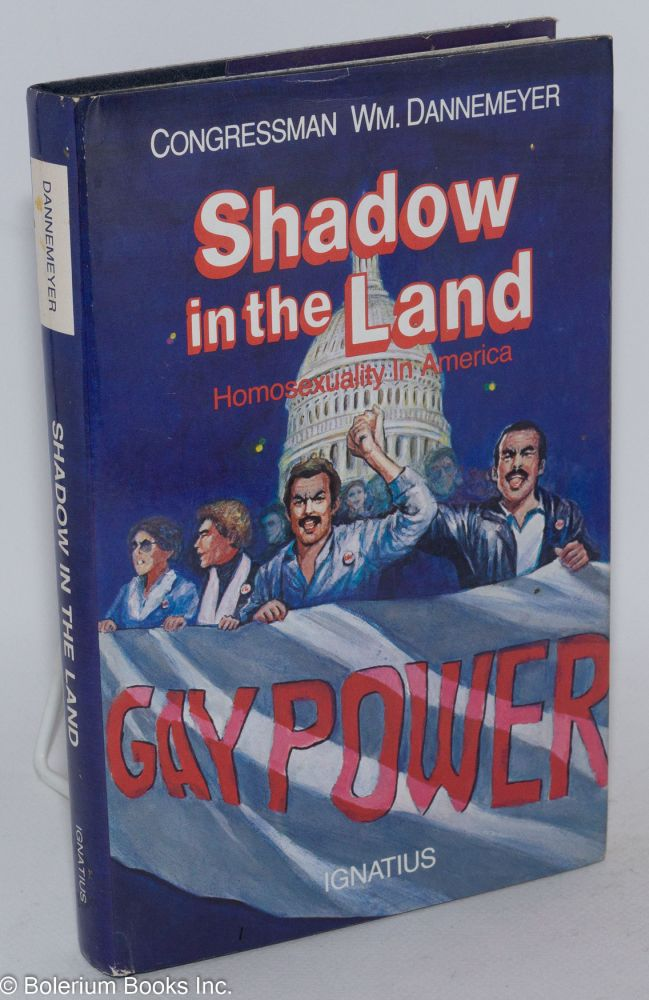 Shadow in the land; homosexuality in America. William Dannemeyer.
