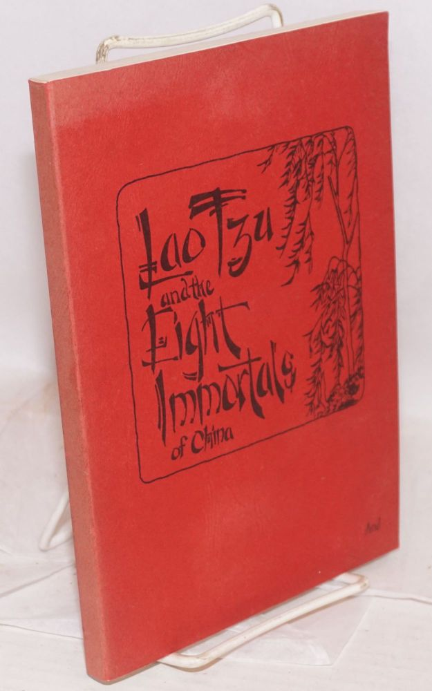 Lao Tzu and the eight immortals / T'ik T'ak T'oh, a classic historical novel of China. Louise V. Jaques.