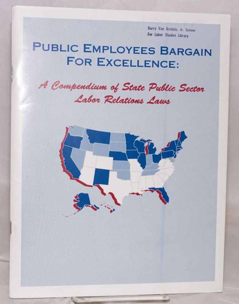 Public Employees Bargain for Excellence; a compendium of state public sector laws. AFL-CIO Public Employee Department.