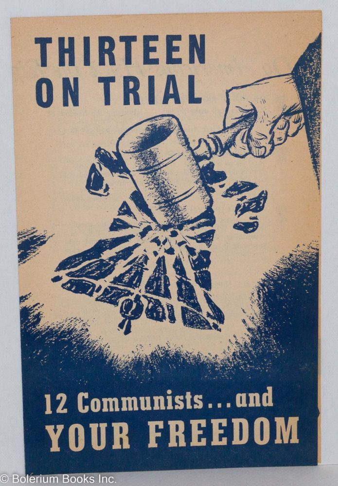 Thirteen on trial: 12 Communists... and your freedom. New York State Committee Communist Party.