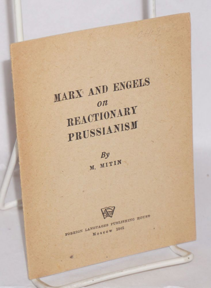 Marx and Engels on reactionary Prussianism. M. Mitin.