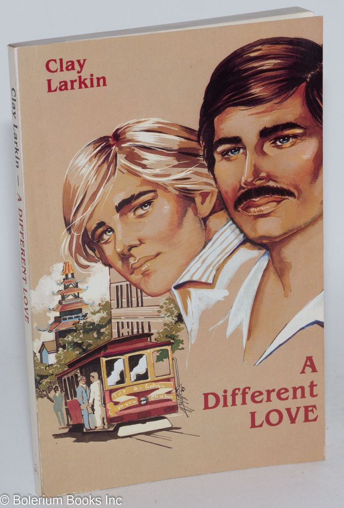 A different love; a gay romance. Clay Larkin, , Mario Bialetto.