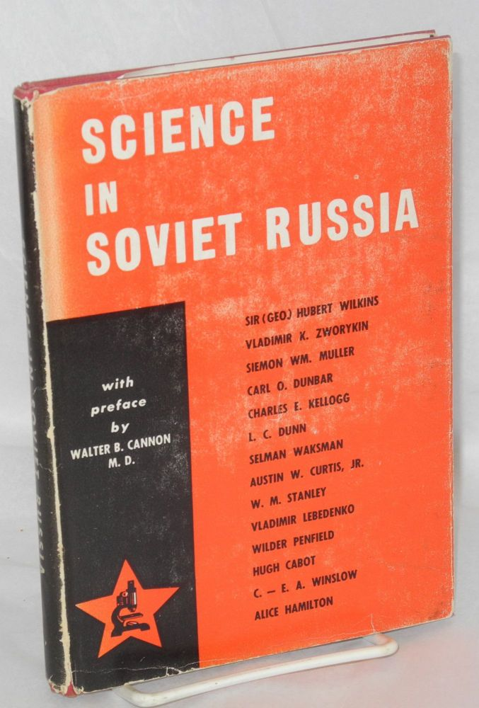 Science in Soviet Russia; papers presented at congress of American-Soviet friendship, New York city, November 7, 1943, under auspices of the national council of American-Soviet friendship. With preface by Walter B. Cannon, M. D.